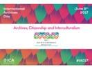 Archives, Citizenship and Multiculturalism - Giornata Internazionale degli Archivi 2017