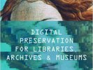 Digital Preservation for Libraries, Archives and Museums