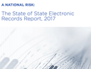 """""""A National Risk: The State of State Electronic Records Report, 2017"""""""