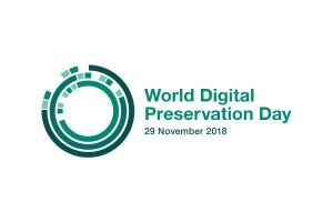 29 Novembre 2018: World Digital Preservation Day