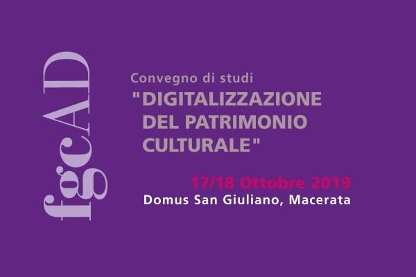 """convegno """"Digitalizzazione del patrimonio culturale"""" - Macerata, 17 e 18 ottobre 2019"""