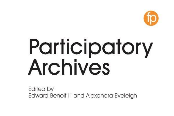 Participatory Archives, Facet Publishing