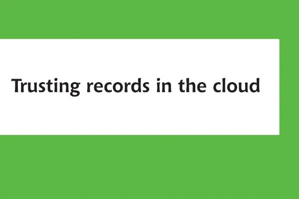 Trusting records in the cloud - Facet Publishing