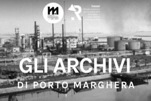 1917-2017. Gli Archivi di Porto Marghera