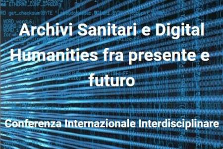 Archivi Sanitari e Digital Humanities fra presente e futuro