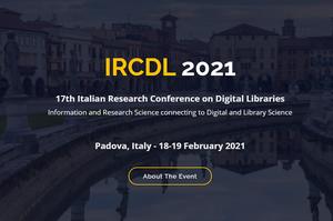 Call for Papers della 17° edizione della Italian Research Conference on Digital Libraries (IRCDL 2021)