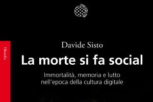 Media digitali e post-mortem: un nuovo volume