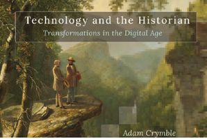 "Pubblicato il volume ""Technology and the Historian Transformations in the Digital Age"""
